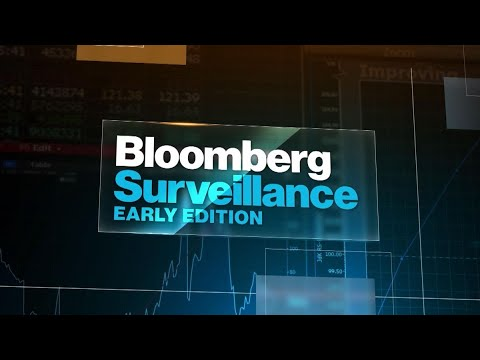 'Bloomberg Surveillance: Early Edition' Full Show (07/06/2021)