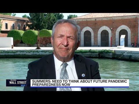 Now Is the Time to Prepare For a Future Pandemic, Says Summers